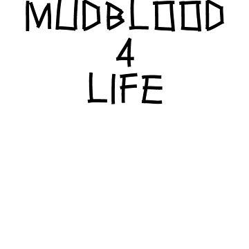 Mudblood 4 Life v2 by dopefish