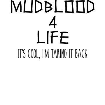 Mudblood 4 Life, Taking it back v2 by dopefish