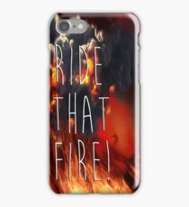 RIDE THAT FIRE iPhone Case/Skin