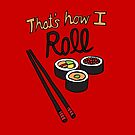 That's How I Roll by Annie Riker