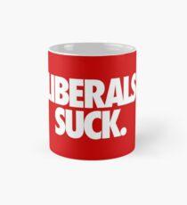 LIBERALS SUCK. - Alternate Mug