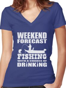 Weekend Forecast Fishing with a chance of Drinking Women's Fitted V-Neck T-Shirt