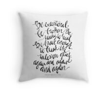 Be exceptional, be broken, be ready to heal... break the rules on grief again and again and again.... Throw Pillow
