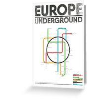 EUROPE UNDERGROUND Greeting Card
