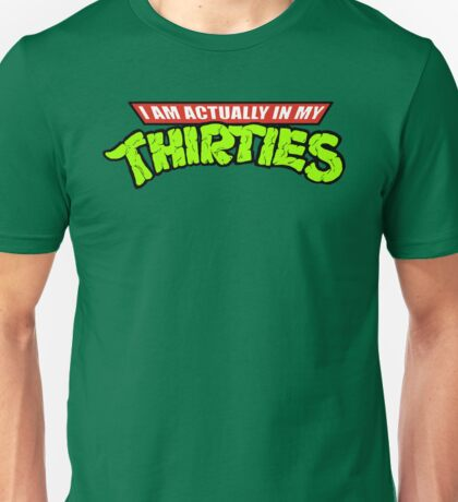I Am Actually in my Thirties TMNTurtles Tshirt
