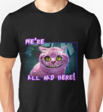 We're All Mad Here! Slim Fit T-Shirt