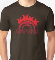 BRIDGEBURNERS BRIDGE BURNERS (new) fan art FIRST IN LAST OUT medieval Unisex T-Shirt