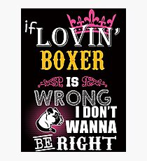 If loving boxer is wrong Photographic Print