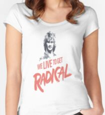 We Live To Get Radical Women's Fitted Scoop T-Shirt