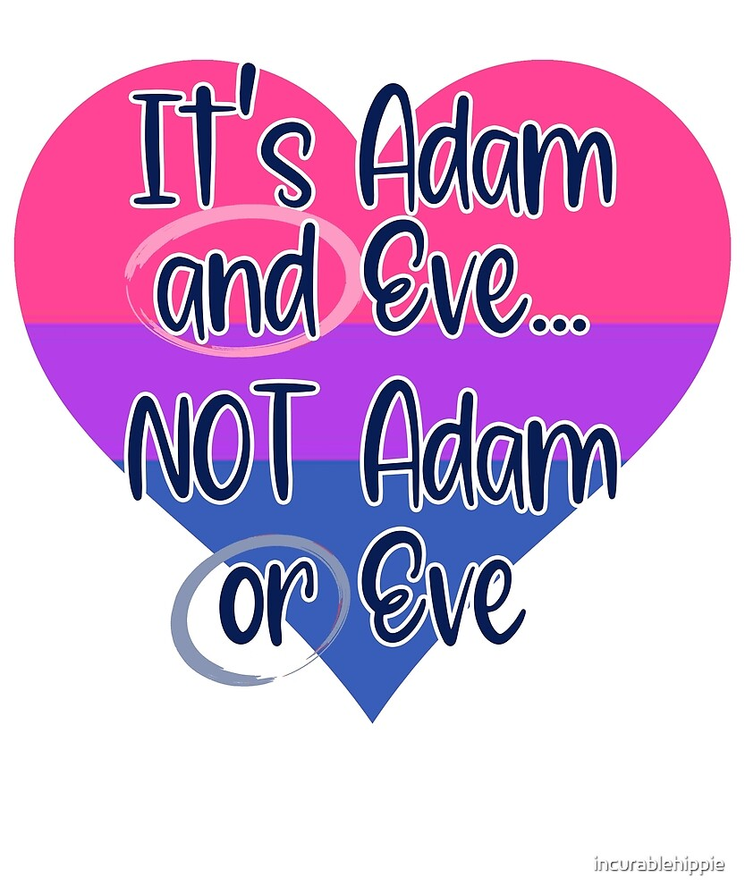 It's Adam AND Eve not Adam OR Eve BISEXUAL HUMOR by incurablehippie