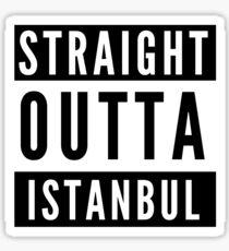 Straight Outta Istanbul Sticker