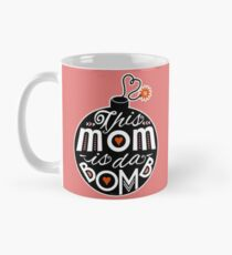 Mom da Bomb Mother's Day Cute Typography Mug