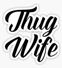 Thug Wife Funny Quote Sticker