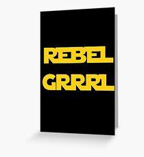 REBEL GIRL GRRRL PRINCESS LEIA STAR WARS Greeting Card