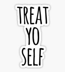 Treat Yo Self Funny Quote Sticker