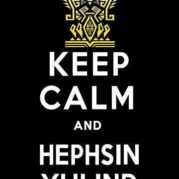 Keep Calm and Hephsin Yulind by cansihasyaoi