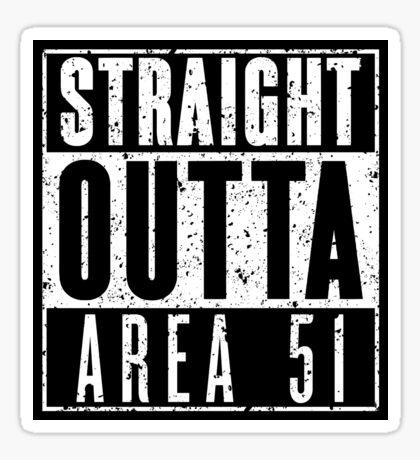 Straight Outta Area 51 - Gritty Sticker
