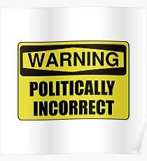 Politically Incorrect Poster