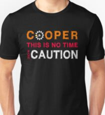 Cooper, This is No Time for Caution Unisex T-Shirt