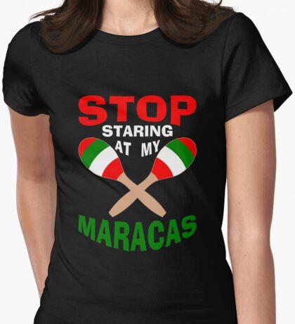 Stop Staring at my Maracas T-Shirt