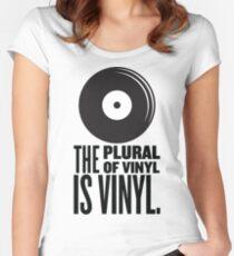 The Plural Of Vinyl Is Vinyl Women's Fitted Scoop T-Shirt