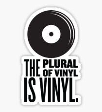 The Plural Of Vinyl Is Vinyl Sticker