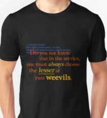 Quotes and quips - lesser of two weevils... T-Shirt