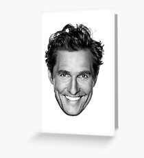 Matthew McConaugbae Greeting Card