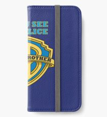 If you see da Police, Warn a Brother iPhone Wallet/Case/Skin