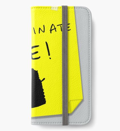 EXTERMINATE ME iPhone Wallet