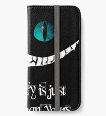 I'm not crazy. My reality is just different than yours iPhone Wallet/Case/Skin