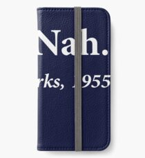 Nah Rosa Parks Quote iPhone Wallet/Case/Skin