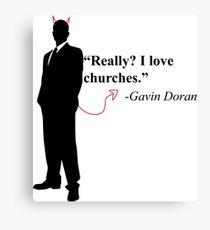"""Really? I love churches."" -Gavin Doran Canvas Print"