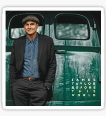 JAMES TAYLOR BEFORE THIS WORLD 2016 TOUR Sticker