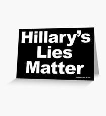 Hillary's Lies Matter Greeting Card