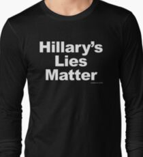 Hillary's Lies Matter Long Sleeve T-Shirt