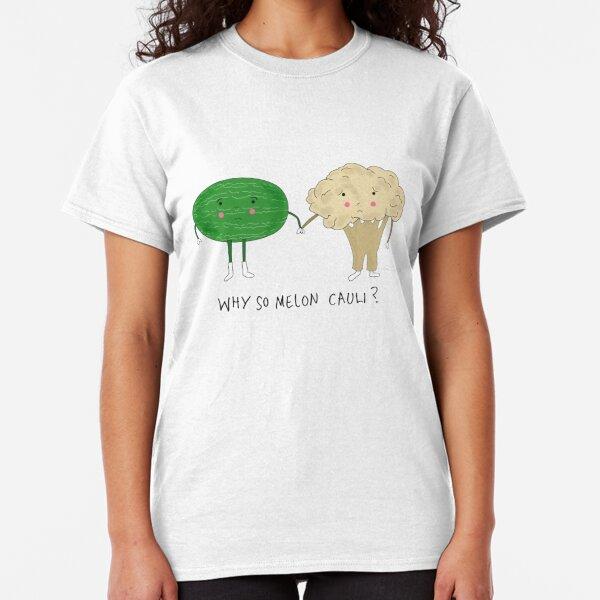 Why So Melon Cauli? Classic T-Shirt