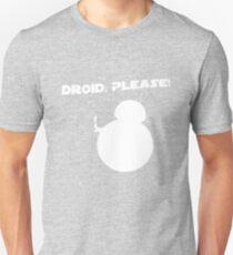Droid, Please! Unisex T-Shirt