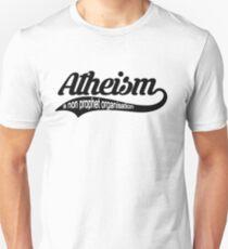 Atheism, A Non Prophet Organisation Unisex T-Shirt