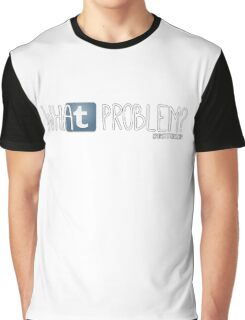 tumblr: what problem? Graphic T-Shirt
