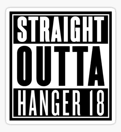 Straight Outta Hanger 18 Sticker