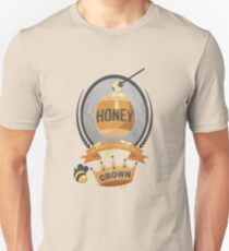 Honey, You Should See Me In A Crown. Unisex T-Shirt