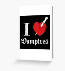I love (to kill) Vampires (white font eroded) Greeting Card