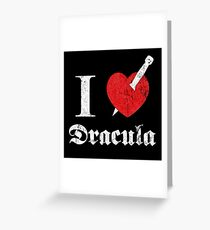 I love (to kill) Dracula (white font eroded) Greeting Card