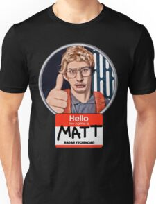 Hello my name is Matt Unisex T-Shirt