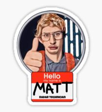 Hello my name is Matt Sticker