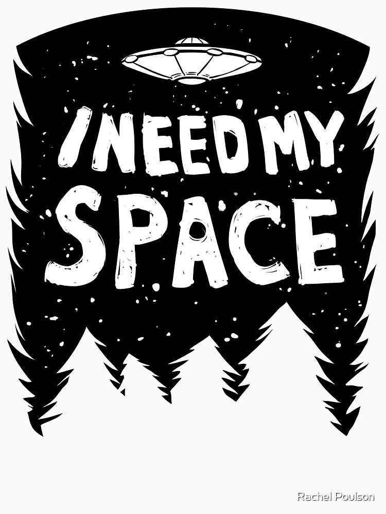 I Need My Space (Black + White) by rachelpoulson