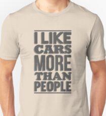 I like cars more than people Unisex T-Shirt