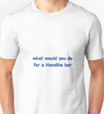 what would you do for a klondike bar Unisex T-Shirt