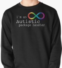Autistic Package Handler Pullover